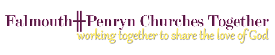FALMOUTH ╫ PENRYN CHURCHES TOGETHER